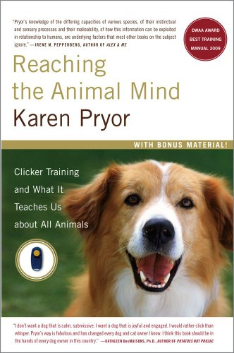 Reaching the Animal Mind: Clicker Training and What It Teaches Us about All Animals 9780743297776
