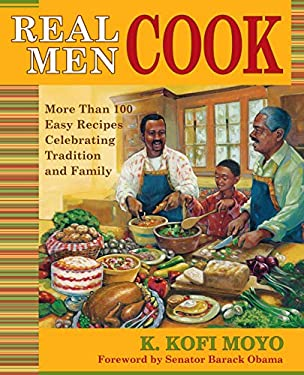Real Men Cook: More Than 100 Easy Recipes Celebrating Tradition and Family 9780743272643
