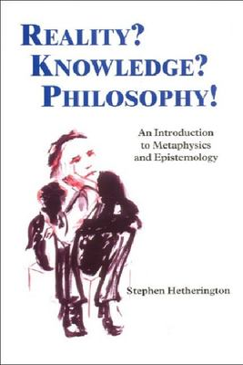 Reality? Knowledge? Philosophy!: An Introduction to Metaphysics and Epistemology 9780748616657