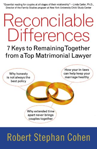 Reconcilable Differences: 7 Keys to Remaining Together from a Top Matrimonial Lawyer 9780743407120