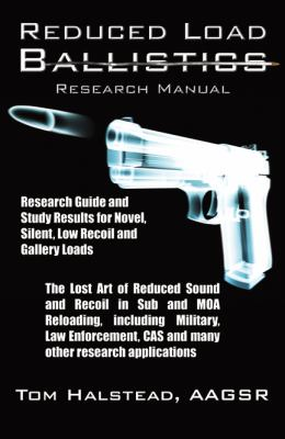 Reduced Load Ballistics Research Manual 9780741465160