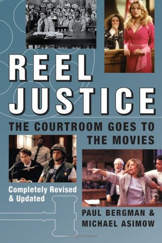 Reel Justice: The Courtroom Goes to the Movies 9780740754609