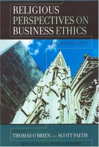 Religious Perspectives on Business Ethics: An Anthology 9780742550117