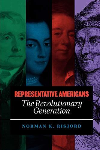 Representative Americans: The Revolutionary Generation 9780742520752