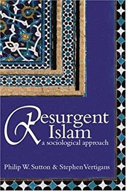Resurgent Islam: A Socialogical Approach 9780745632322