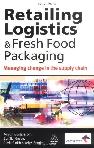 Retailing Logistics & Fresh Food Packaging: Managing Change in the Supply Chain 9780749455170