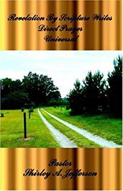 Revelation by Scriptures Writes Direct Prayer Universal 9780741427533