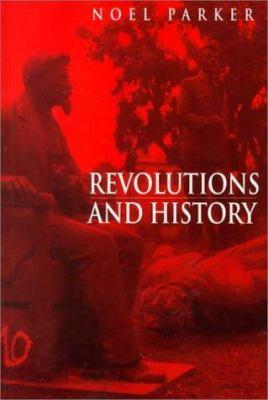 Revolutions and History: An Essay in Interpretation 9780745611358