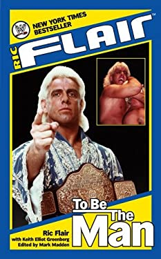 Ric Flair: To Be the Man 9780743491815