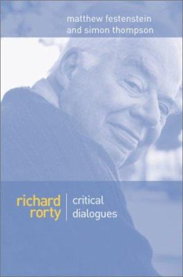 Richard Rorty: Critical Dialogues 9780745621661
