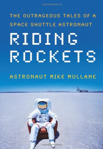 Riding Rockets: The Outrageous Tales of a Space Shuttle Astronaut 9780743276825