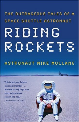 Riding Rockets: The Outrageous Tales of a Space Shuttle Astronaut 9780743276832
