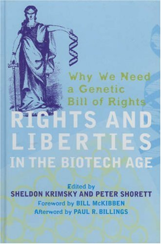 Rights and Liberties in the Biotech Age: Why We Need a Genetic Bill of Rights 9780742543409