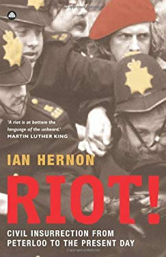 Riot!: Civil Insurrection from Peterloo to the Present Day 9780745325385