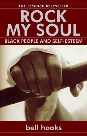 Rock My Soul: Black People and Self-Esteem 9780743456067