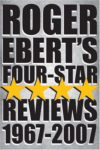 Roger Ebert's Four-Star Reviews 1967-2007 9780740771798