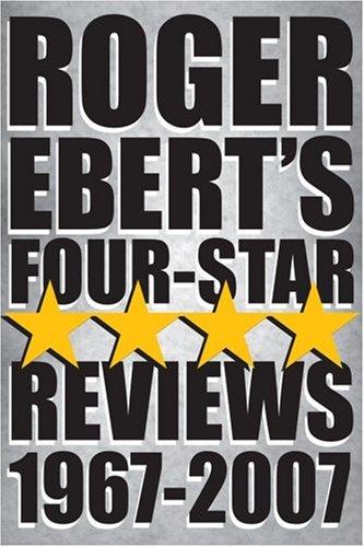 Roger Ebert's Four-Star Reviews 1967-2007 9780740771798