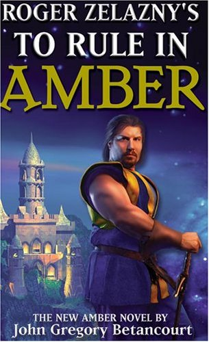 Roger Zelazny's the Dawn of Amber Bk. 3 : To Rule in Amber