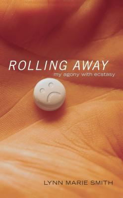 Rolling Away: My Agony with Ecstasy 9780743490443