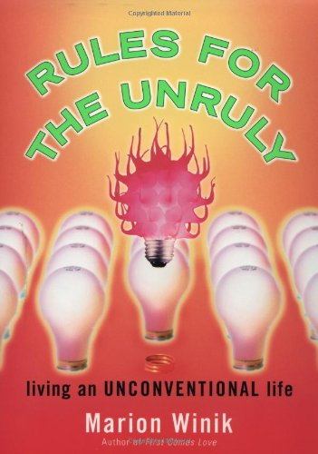 Rules for the Unruly: Living an Unconventional Life 9780743216036