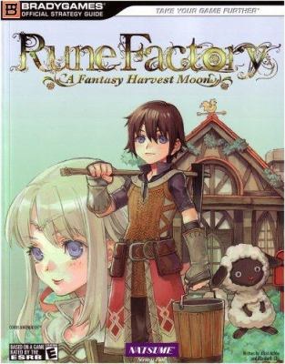 Rune Factory: A Harvest Moon Official Strategy Guide (Official Strategy Guides (Bradygames)) Alicia Ashby