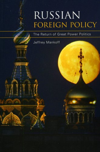 Russian Foreign Policy: The Return of Great Power Politics 9780742557956