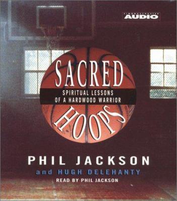 Sacred Hoops: Spiritual Lessons of a Hardwood Warrior 9780743504003