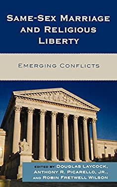 Same-Sex Marriage and Religious Liberty: Emerging Conflicts 9780742563254