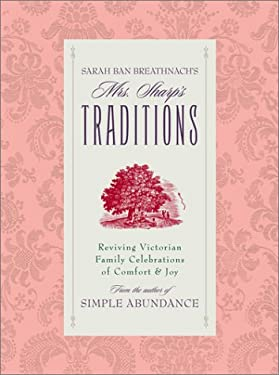 Sarah Ban Breathnach's Mrs. Sharp's Traditions: Reviving Victorian Family Celebrations of Comfort & Joy 9780743210768