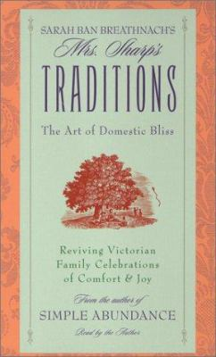 Sarah Ban Breathnach's Mrs. Sharp's Traditions: Art of Domestic Bliss 9780743504058