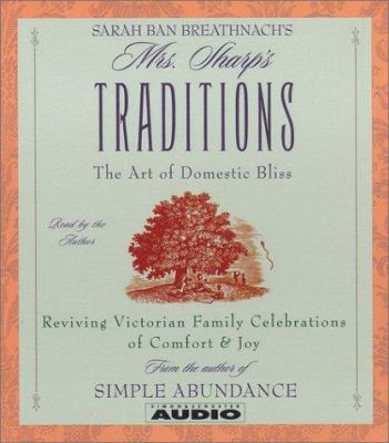 Sarah Ban Breathnach's Mrs. Sharp's Traditions: The Art of Domestic Bliss 9780743504065