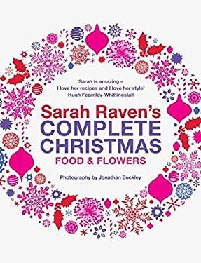 Sarah Raven's Complete Christmas 9780747595106