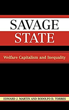 Savage State: Welfare Capitalism and Inequality 9780742524637