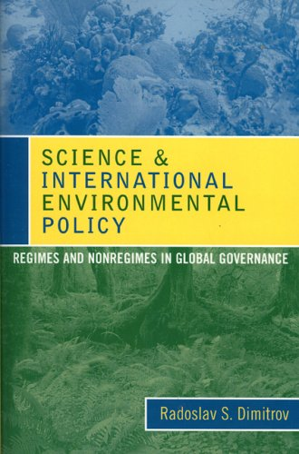 Science and International Environmental Policy: Regimes and Nonregimes in Global Governance 9780742539051