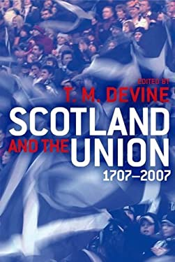Scotland and the Union, 1707 to 2007 9780748635429