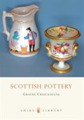 Scottish Pottery: A Brief History 9780747806394