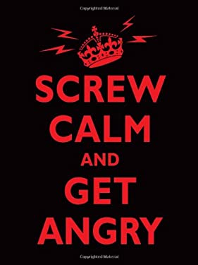 Screw Calm and Get Angry 9780740799525