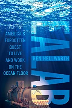 Sealab: America's Forgotten Quest to Live and Work on the Ocean Floor 9780743247450