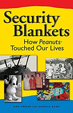 Security Blankets: How Peanuts Touched Our Lives 9780740771057