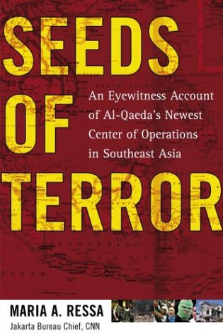 Seeds of Terror: An Eyewitness Account of Al-Qaeda's Newest Center of Operations in Southeast Asia 9780743251334