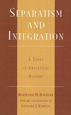Separatism and Integration: A Study in Analytical History 9780742517349