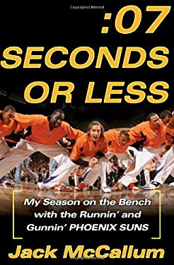 Seven Seconds or Less: My Season on the Bench with the Runnin' and Gunnin' Phoenix Suns 9780743298117
