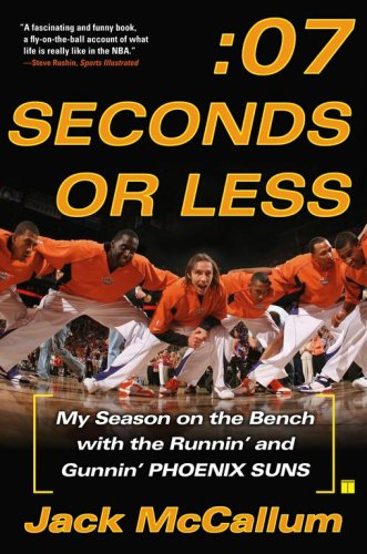 Seven Seconds or Less: My Season on the Bench with the Runnin' and Gunnin' Phoenix Suns 9780743298131