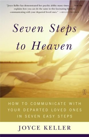 Seven Steps to Heaven: How to Communicate with Your Departed Loved Ones in Seven Easy Steps 9780743225601