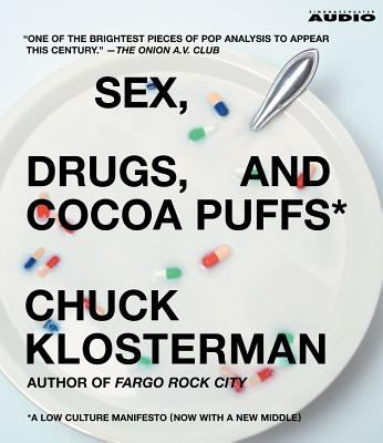 Sex, Drugs, and Cocoa Puffs: A Low Culture Manifesto 9780743554886