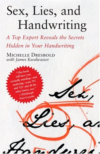 Sex, Lies, and Handwriting: A Top Expert Reveals the Secrets Hidden in Your Handwriting 9780743288101