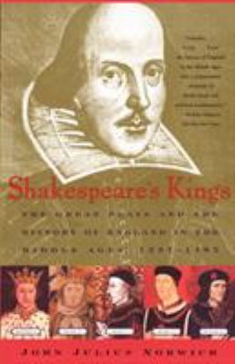 Shakespeare's Kings: The Great Plays and the History of England in the Middle Ages: 1337-1485 9780743200318