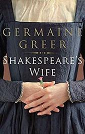Shakespeare's Wife - Greer, Germaine