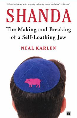 Shanda: The Making and Breaking of a Self-Loathing Jew 9780743266314