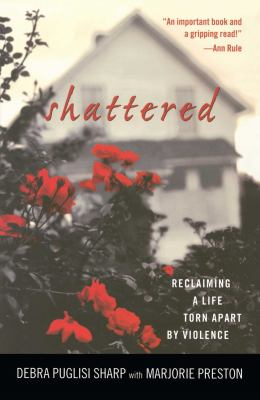Shattered: Reclaiming a Life Torn Apart by Violence 9780743444569